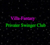 Villa Fantasy, Club, Bordell, Bar..., Bayern
